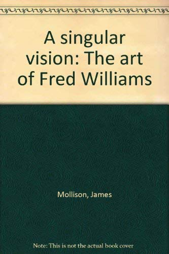 9780642081575: A singular vision: The art of Fred Williams