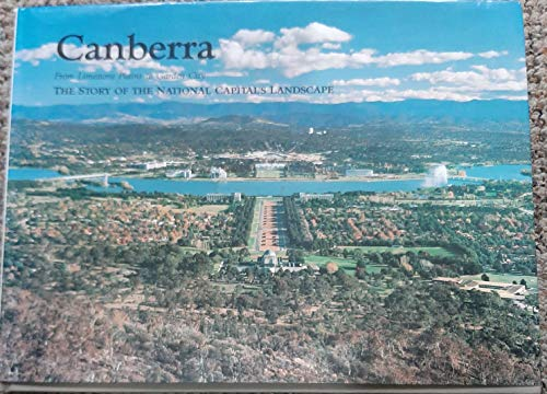 9780642097156: Canberra - From Limestone Plains to Garden City - The Story Of The National C...