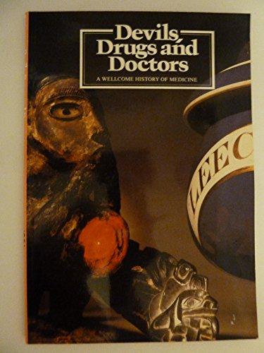 Devils, Drugs and Doctors: A Wellcome History of Medicine: Australia 1986-87: Bracegirdle, Brian