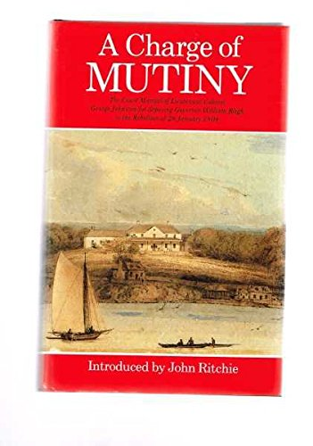 A Charge of Mutiny: The Court Martial of Lieutenant Colonel George Johndton for Deposing Governor...
