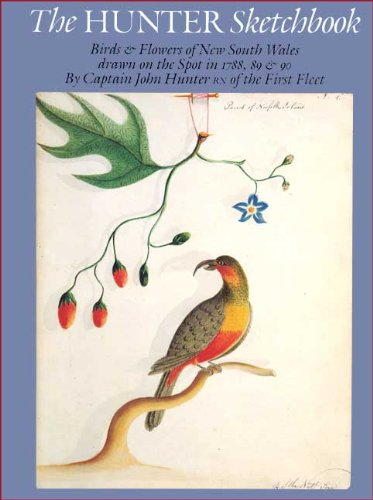 9780642104410: The Hunter sketchbook: Birds & flowers of New South Wales drawn on the spot in 1788, 89 & 90