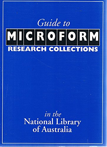 Guide to Microform Research Collections in the National Library of Australia: Beth Stone [ed]