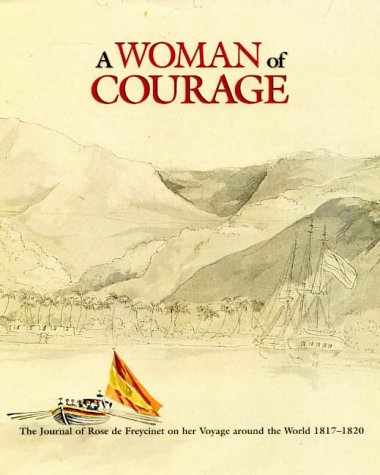 9780642106766: A Woman of Courage: The Journal of Rose De Freycinet on Her Voyage around the World 1817-1820
