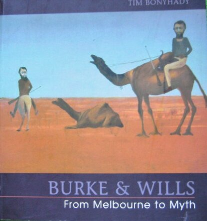 9780642107480: Burke and Wills: From Melbourne to Myth