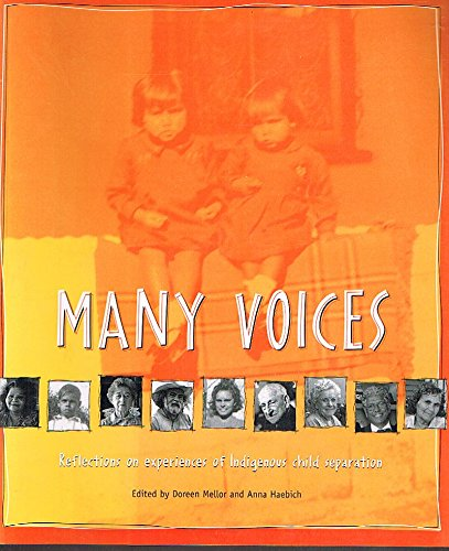 Many Voices: Reflections on Experiences of Indigenous Child Separation (0642107548) by Mellor, Doreen et al; Haebich, Anna