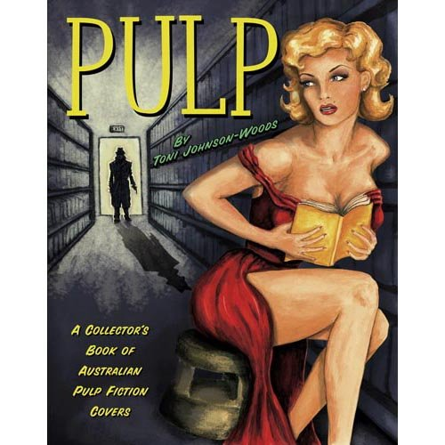 9780642107664: Pulp: A Collector's Books of Australian Pulp Fiction Covers