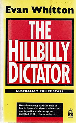 The Hillbilly Dictator : Australia's Police State