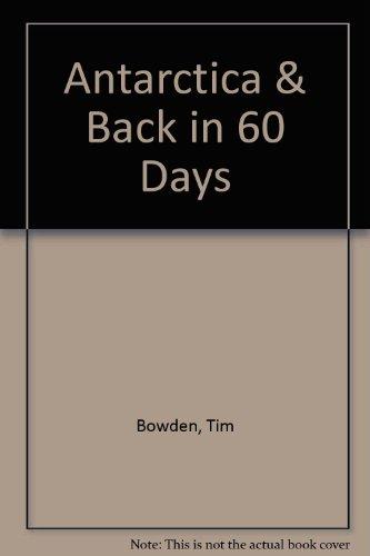 9780642129567: Antarctica & Back in 60 Days