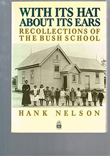 With Its Hat About Its Ears: Recollections of the Bush School: Nelson, Hank