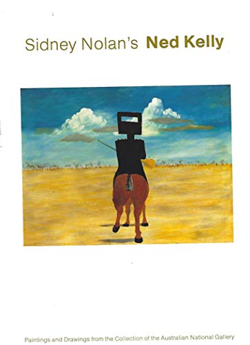 9780642130259: Sidney Nolan's Ned Kelly: Paintings and Drawings from the Collection of the Australian National Gallery