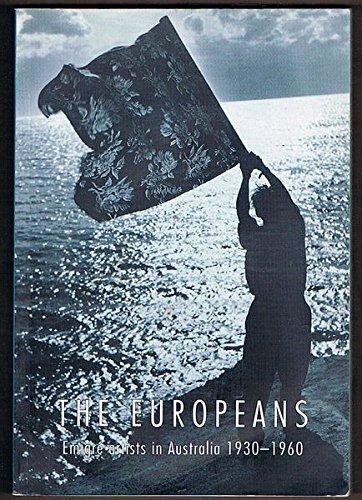 The Europeans: Emigre Artists In Australia 1930-1960: Butler, Roger