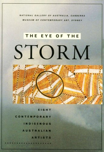 The Eye of the Storm: Eight Contemporary: George Milpurrurru, John