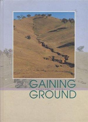 Gaining Ground: Landcare in Australia: Anonymous