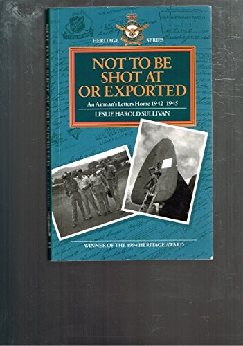 NOT TO BE SHOT AT OR EXPORTED,: Sullivan, Leslie Harold