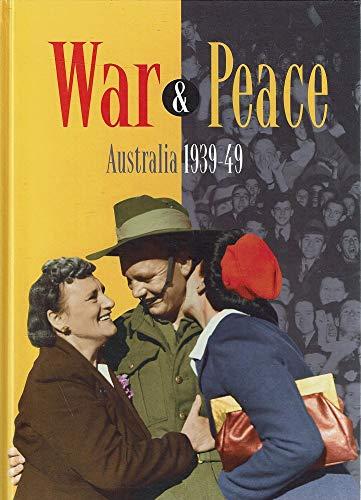 War & Peace: Australia 1939-49: Fry, Eric