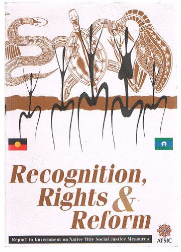 9780642225245: Recognition, Rights & Reform: A Report to Government on Native Title Social Justice Measures