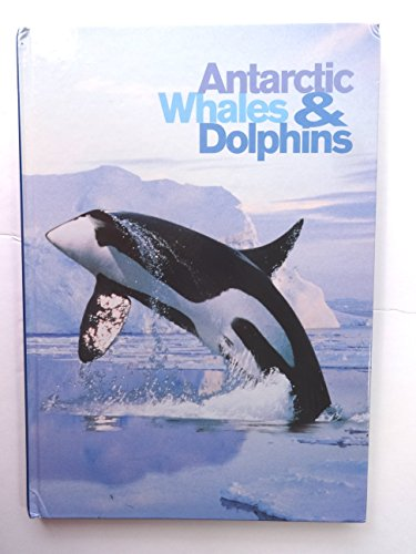 9780642225719: Antarctic Whales & Dolphins [Hardcover] by Bramich, Deborah & Gill, Peter
