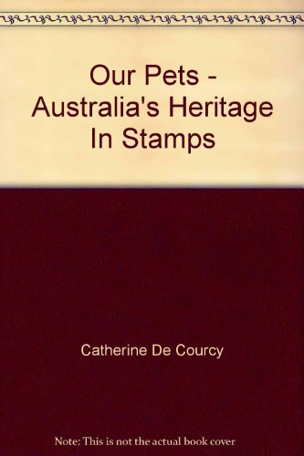 9780642250513: Our Pets - Australia's Heritage In Stamps
