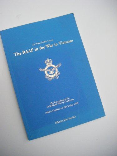 The RAAF in the War in Vietnam,: John Mordike (Editor),
