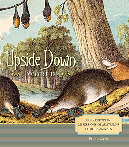 9780642277060: Upside Down World: Early European Impressions of Australia's Curious Animals