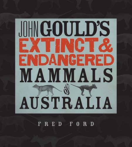 9780642278616: John Gould's Extinct and Endangered Mammals of Australia