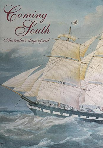Coming South : Australia's Days of Sail