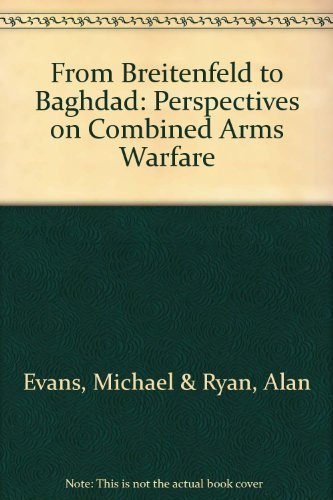 From Breitenfeld to Baghdad: Perspectives on Combined: Michael Evans, Alan