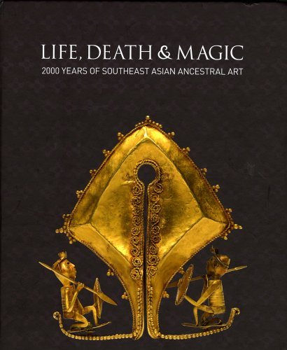 9780642334121: Life, Death and Magic: 2000 Years of Southeast Asian Ancestral Art
