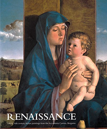 9780642334251: Renaissance: 15th and 16th Century Italian Paintings from the Accademia Carrara, Bergamo