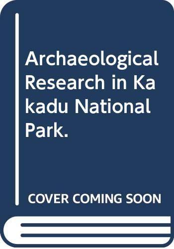 Archaeological Research in Kakadu National Park.: JONES, Rhys ed.