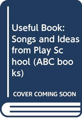 9780642529206: Useful Book: Songs and Ideas from Play School (ABC books)