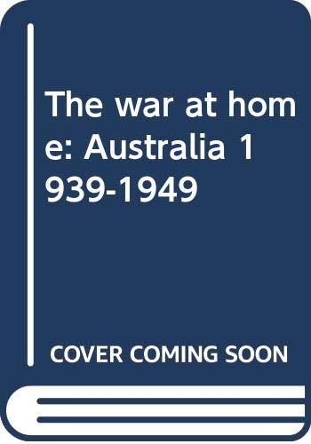 9780642530547: The war at home: Australia 1939-1949