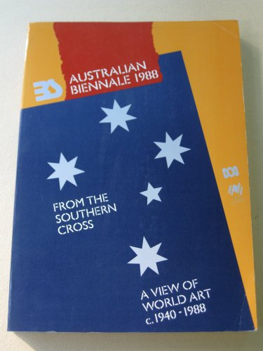 9780642530943: 1988 Australian Biennale: From the Southern Cross : a view of world art c. 1940-88