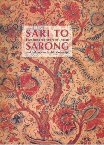 9780642541130: Sari to Sarong: Five Hundred Years of Indian and Indonesian Textile Exchange