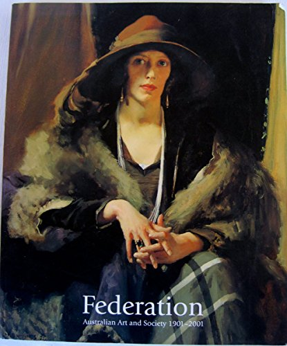 Federation Australian Art an Society 1901-2001