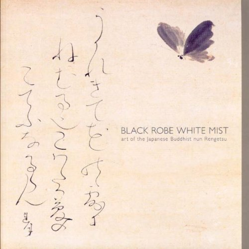 9780642541390: Black Robe, White Mist: Art of the Japanese Buddhist Nun Rengetsu