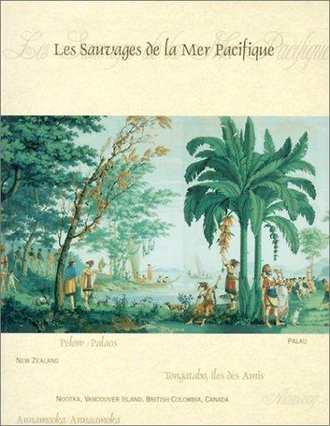 9780642541529: Les Sauvages De LA Mer Pacifique: Manufactured by Joseph Dufour Et Cie 1804(TM)05 After a Design by Jean-Gabriel Charvet