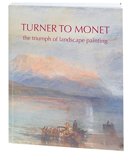 9780642541635: Turner to Monet: The Triumph of Landscape Painting