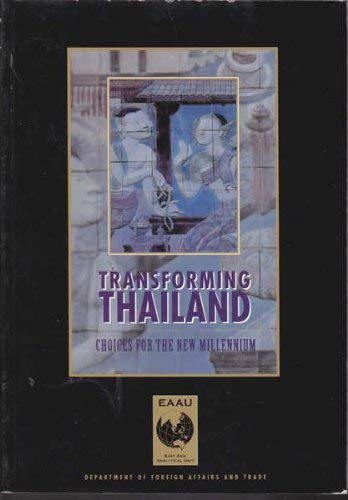 9780642704696: Transforming Thailand: Choices for the New Millennium