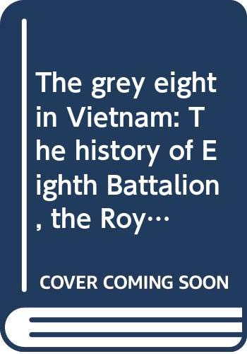 The grey eight in Vietnam: The history: Anthony Ian Clunies