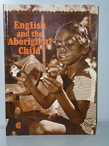 English and the Aboriginal Child: Eagleson, Robert D.; Kaldor, Susan; Malcolm, Ian G.