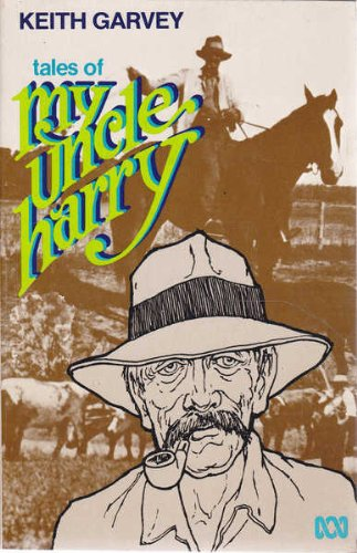 Tales of my Uncle Harry (0642972923) by Keith Garvey