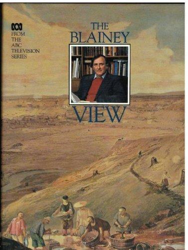 Blainey View: Blainey, Geoffrey; Australian