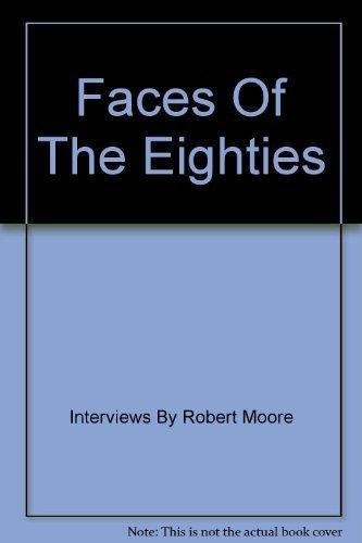 Faces of the Eighties: Interviews: Moore, Robert;Australian Broadcasting