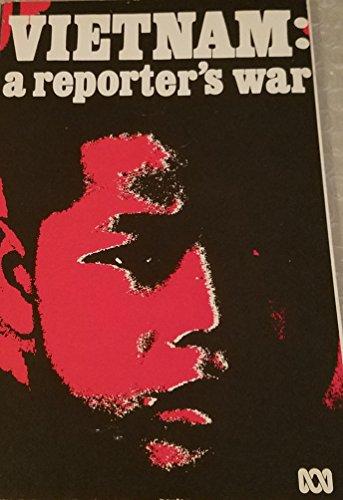 Vietnam: A Reporter's War: Furlonger, Brian;Australian Broadcasting