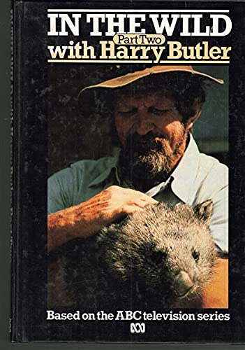 In the Wild with Harry Butler (Part Two) (0642974764) by HARRY BUTLER