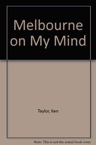 MELBOURNE ON MY MIND.: Ken Taylor, Illustrated