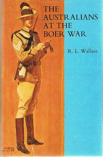 The Australians at the Boer War: Wallace, R. L.