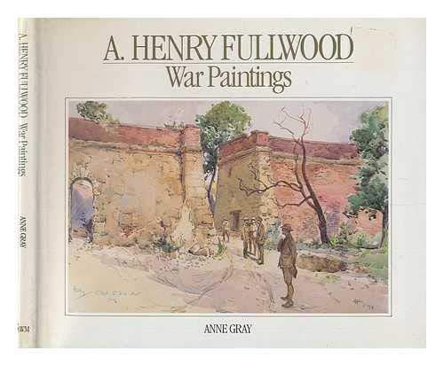 9780642994318: A. Henry Fullwood: War paintings (Australian War Memorial artists series)