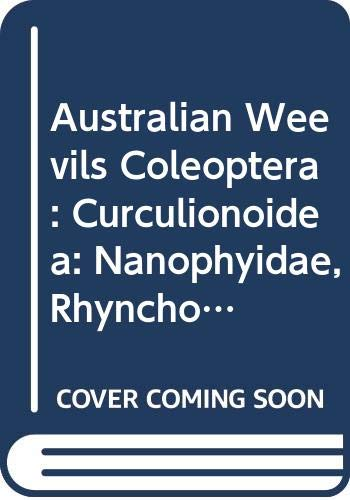 9780643051478: Australian Weevils (Coleoptera Curculionoidea): Nanophyidae, Rhynchophoridae, Erirhinidae, Curculionidae: Amycterinae, Literature Consulted (Australian Weevils Series)